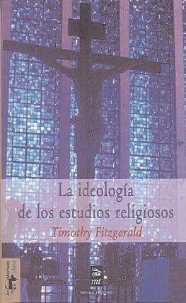 9788477747802: La ideología de los estudios religiosos
