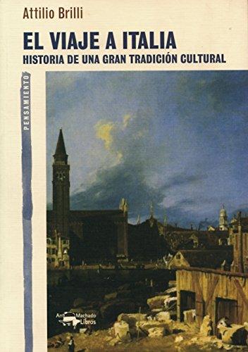 9788477748328: El viaje a Italia: Historia de una gran tradición cultural (A. Machado Libros)