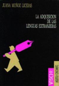 9788477748649: La adquisición de las lenguas extranjeras (Lingüística y conocimiento)