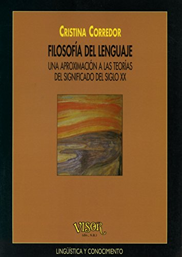 9788477748786: Filosofia Del Lenguaje - Una Aproximacion A Las Teorias Del Significad