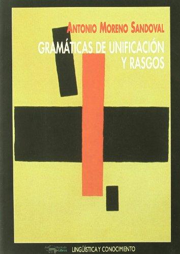 9788477748823: Gramaticas de Unificacion y Rasgos (Spanish Edition)