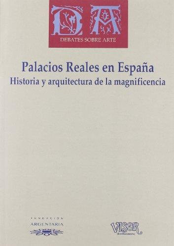 Palacios reales en espaÑa.historia y arquitectura magnificie