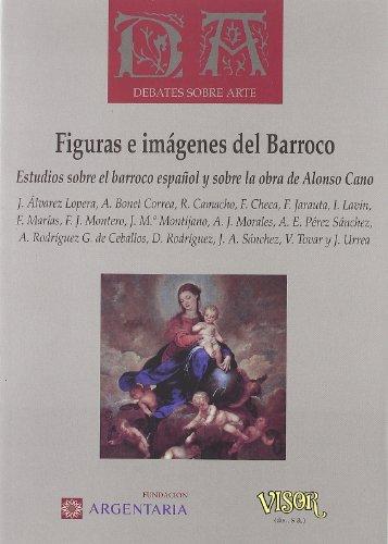 9788477749295: Figuras e Imagenes del Barroco: Estudios Sobre el Barroco Espanol y Sobre la Obra de Alonso Cano