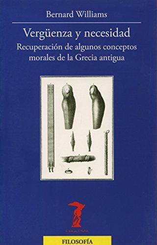 9788477749363: Vergüenza y necesidad: Recuperación de algunos conceptos morales de la Grecia antigua (La balsa de la Medusa)