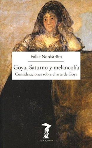 9788477749493: Goya, Saturno y melancolía