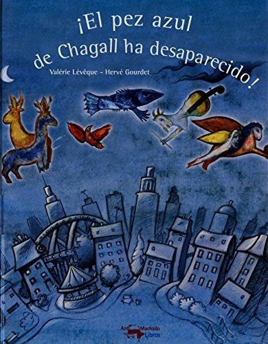 9788477749899: ¡El pez azul de Chagall ha desaparecido! (Infantil)