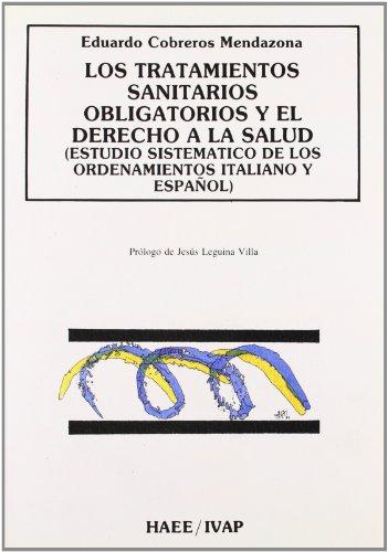 9788477770145: Los tratamientos sanitarios obligatorios y el derecho a la salud: Estudio sistematico de los ordenamientos italiano y espanol (Coleccion Tesis) (Spanish Edition)