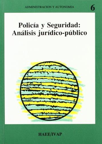 9788477770503: Policia y seguridad: analisis juridico-publico (Adm.Autono)