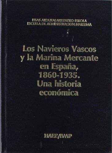 9788477770701: Navieros vascos y marina mercante en España 1860-1935 (Manuales)