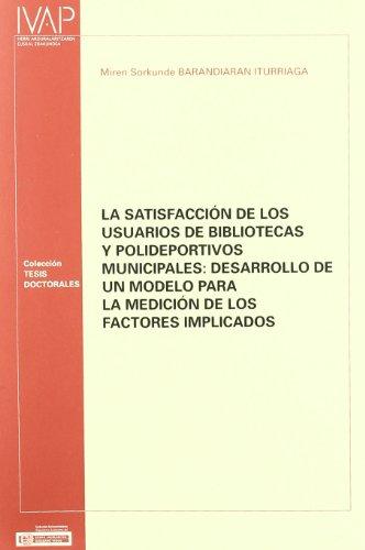 9788477772064: Satisfaccion de Los Usuarios de BiblioteCas y Polideportivos Municipales: Desarr