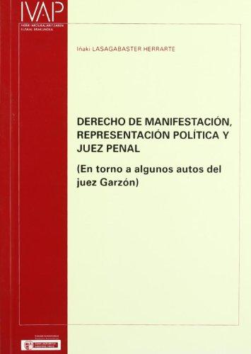 9788477772521: Derecho de Manifestacion, Representacion Politica y Juez Penal: En Torno a Algunos Autos del Juez Garzon (Spanish Edition)