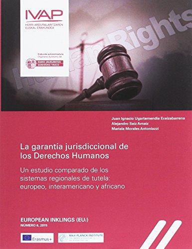 9788477774525: La garantía jurisdiccional de los Derechos Humanos.: Un estudio comparado de los sistemas regionales de tutela: europeo, interamericano y africano