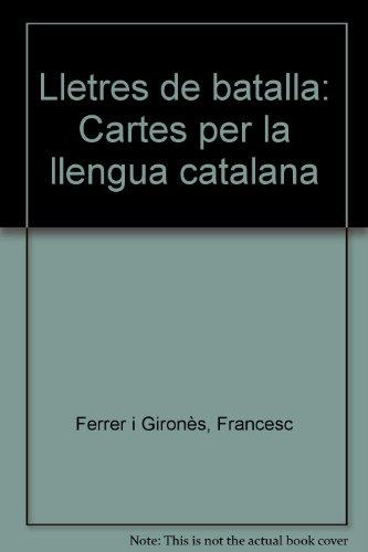 Lletres de batalla (cartes per la llengua: Ferrer i Girones,