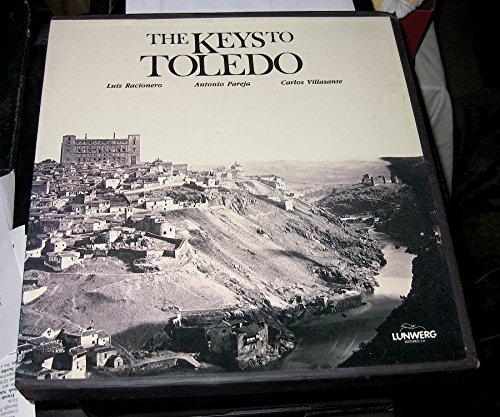 The keys to Toledo: LUIS RACIONERO, ANTONIO PAREJA, CARLOS VILLASANTE