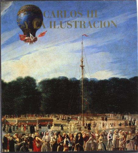 9788477820475: Carlos III y la ilustracion 1788-1988: Carlos tercera y la ilustracion (Spanish Edition)