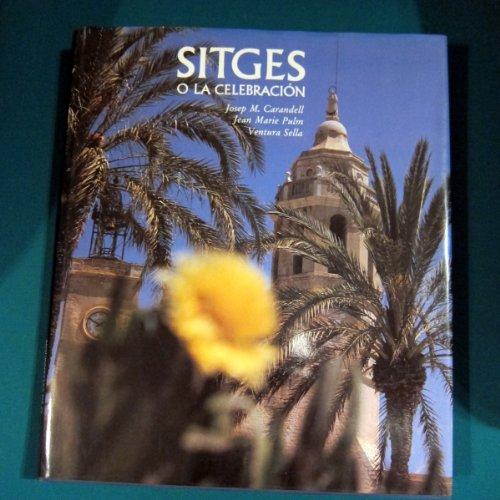 9788477821557: sitges-the-celebration-sitges-o-la-celebracion