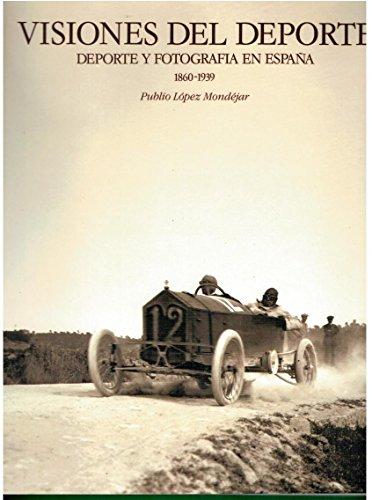 9788477821786: Visiones del deporte: Deporte y fotografía en España, 1860-1939 (Spanish Edition)