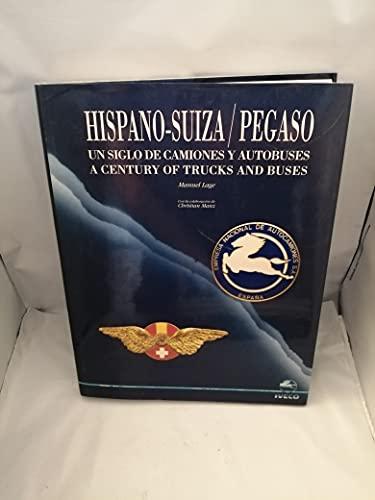 9788477822363: Hispano-Suiza/Pegaso: Un siglo de camiones y autobuses (Spanish Edition)