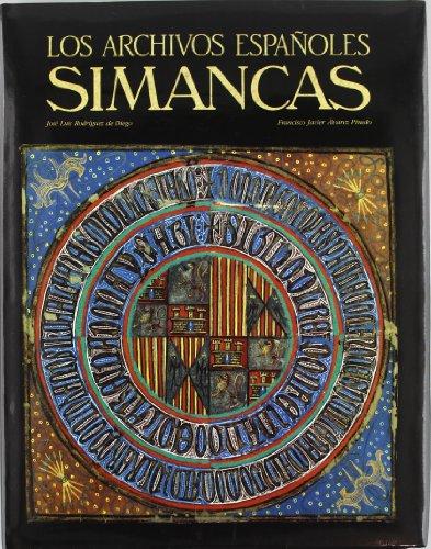 Los Archivos Espanoles Simancas: Alvarez Pinedo, Francisco Javier;Rodriguez de Diego, Jose Luis