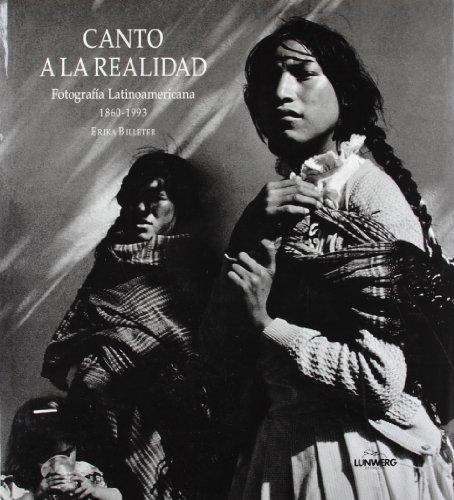 9788477822684: Canto a La Realidad: Fotografia Latinoamericana 1860-1993 (Spanish Edition)