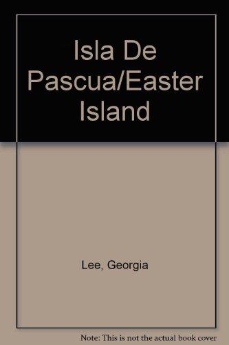 Isla de Pascua : El Poder y la Profecía: Lee, Georgia; Catany, Toni