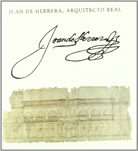 9788477824350: Juan de Herrera: Arquitecto real (Spanish Edition)