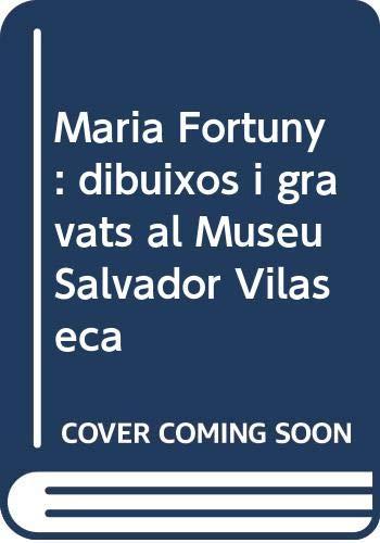9788477824688: Fortuny, dibuixos I gravats almuseu Salvador vilaseca