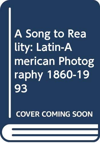 9788477824909: Song to Reality: Latin American Photography