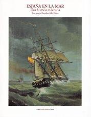 9788477824947: España en la mar: Una historia milenaria ([Colección Ciencia y mar]) (Spanish Edition)