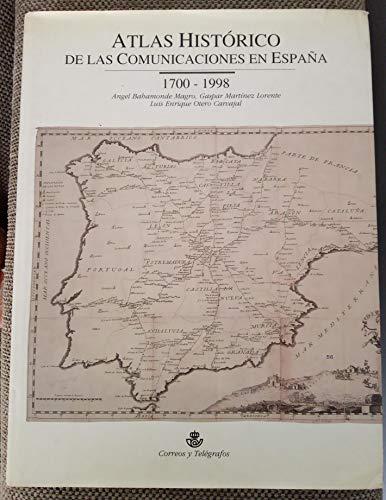 Atlas histórico de las comunicaciones en España,: Bahamonde Magro, Ángel,