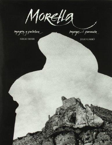 Morella: Imagen y palabra & imatge i paraula. Prólogo de Manuel Vázquez Montalbán. Fotografías de Julio Carbó. - BESER, Sergio / CARBO, Julio