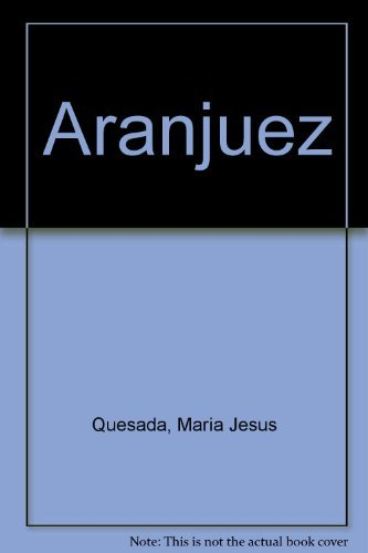 9788477826125: Aranjuez (Spanish Edition)
