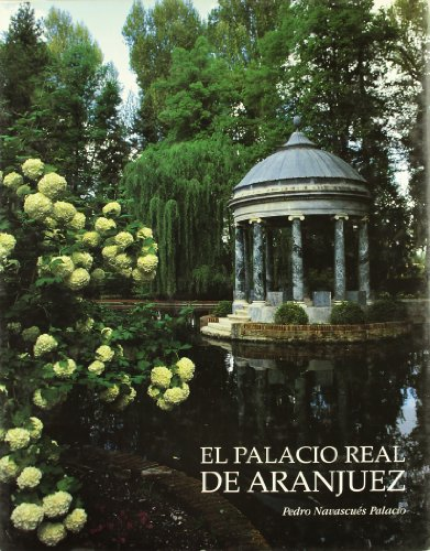 9788477826156: El Palacio Real de Aranjuez (Spanish Edition)