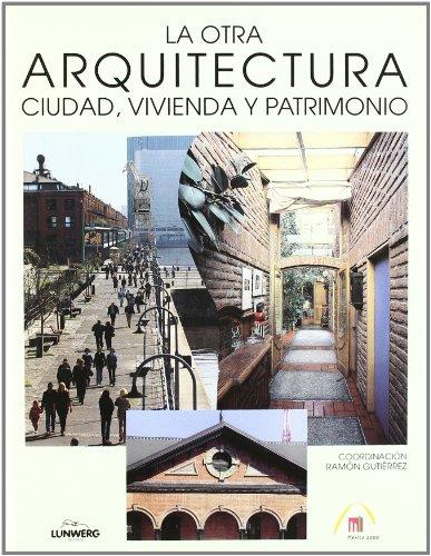 9788477827139: La otra arquitectura. ciudad, vivienda y patrimonio