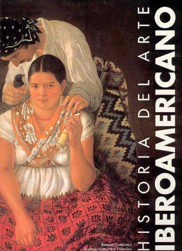 9788477827511: Historia Del Arte Iberoamericano/ History of the Latin American Art (Spanish Edition)