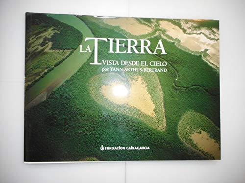 9788477827610: LA TIERRA VISTA DESDE EL CIELO