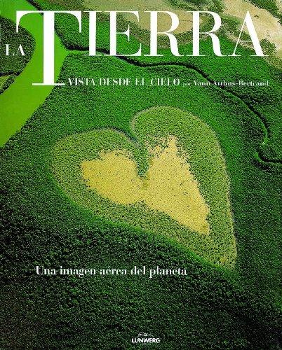 9788477828921: La Tierra/ the Earth: Vista Desde El Cielo (Spanish Edition)