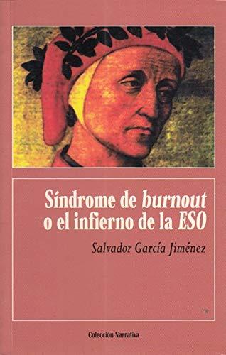 9788477843894: SINDROME DE BURNOUT O EL INFIERNO DE LA ESO