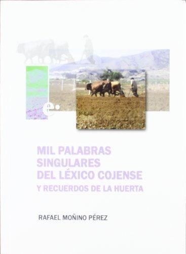 9788477845195: Mil palabras singulares del lexicocojense y recuerdos de la Huerta [Nov 02, 2007] Moñino, Rafael