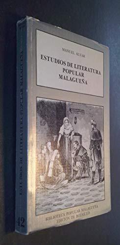 Estudios de literatura popular malague?a (Biblioteca popular: Alvar, Manuel