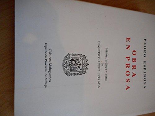 Obra en prosa (Coleccion Clasicos malaguenos) (Spanish Edition) (8477850844) by Espinosa, Pedro