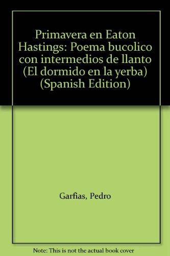 Primavera en eaton hastings.: Garfias,P.