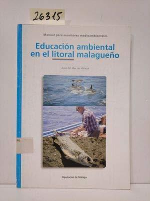 9788477853282: Educación ambiental en el litoral malagueño.