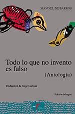 9788477854050: Todo lo que no invento es falso (antologia) (portugues-español)
