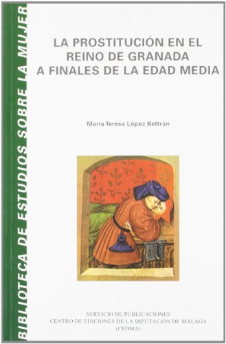 9788477854104: La prostitución en el Reino de Granada a finales de la Edad Media