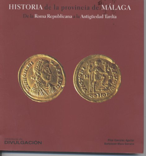 9788477857006: Historia de la provincia de Málaga. De la Roma Republicana a la Antigüedad Tardía.