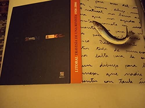 9788477857723: Litoral: Travesia de Una Revista, 1926-2006: Sala de Exposiciones Alameda, Diputacion Provincial de Malaga, del 20 de Noviembre (Spanish Edition)