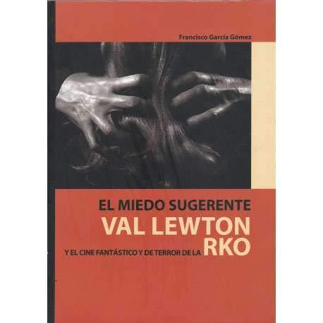 9788477857815: El miedo sugerente : Val Lewton y el cine de terror de la RKO