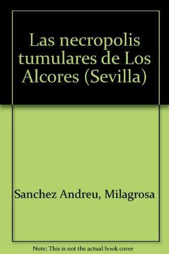 9788477861768: Necrópolis tumulares de Los Alcores (Sevilla), las