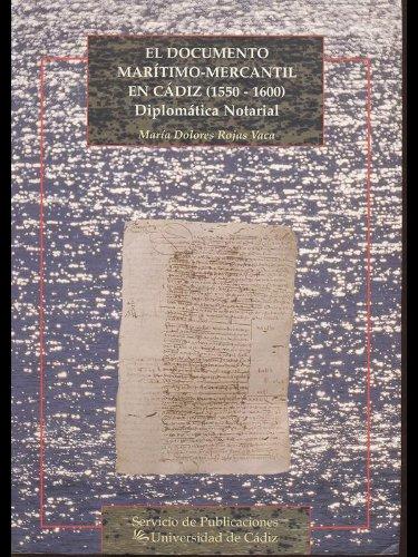 9788477863779: El documento marítimo-mercantil en Cádiz (1550-1600): Diplomática notarial (Spanish Edition)